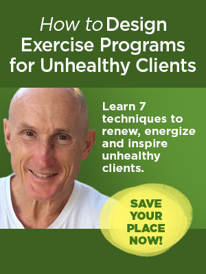 How to Design Exercise Programs for Unhealthy Clients